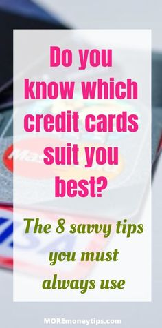 These 8 questions will guide you to select the best credit cards for your needs and lifestyle. #creditcards #moneymanagement #money #finance