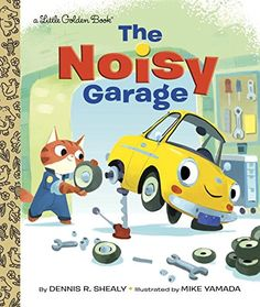 The Noisy Garage (Little Golden Book) by Dennis R. Shealy
