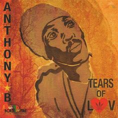 Anthony B - Tears Of Love