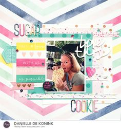 Danielle de Konink for Clique Kits - Dear Lizzy Serendipity. @cliquekits @americancrafts @dearlizzy