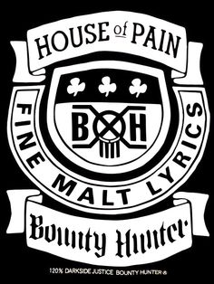 House of Pain. Mundo Geek, Irish American, Poster Pictures, House Of Cards, Black And White Design, Bounty Hunter, Juventus Logo, Music Is Life, Hip Hop