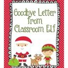 I wanted a way for my classroom elf to say goodbye to my students before we leave for break. I will sign his name under the closing and leave this ...