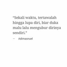 45 Ideas for quotes indonesia cinta bijak Quotes Rindu, Mood Quotes, Poetry Quotes, Qoutes, Cinta Quotes, Wattpad Quotes, Quotes Galau, Simple Quotes, Reminder Quotes