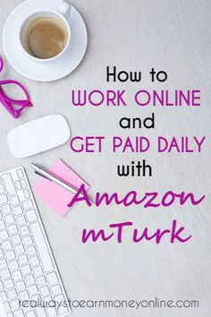 How to work online and get paid with Amazon mTurk.