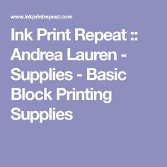Ink Print Repeat :: Andrea Lauren - Supplies - Basic Block Printing Supplies