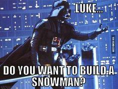 "Frozen and Star Wars Crossover. ""Do you want to build a snowman?"" -Darth Vader #StarWars #Inagalaxyfarfaraway"