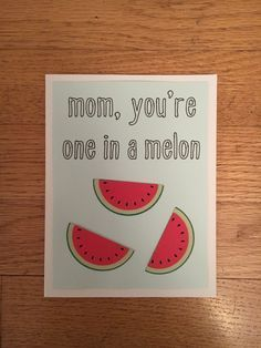 """Funny Mother's Day Card """"Mom, You're on in a Melon"""" - Cute Mothers Day Card, Happy Mothers Day Card, Funny Pun Card, Card for Mom"""