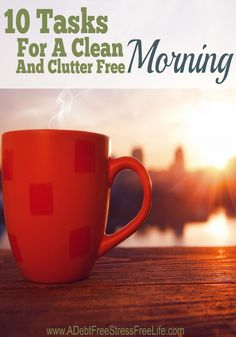 10 Tasks To A Clean and Clutter Free Morning