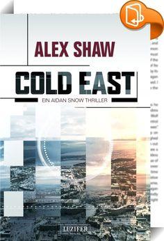 Cold East    ::  Tausende begeisterte Leser!  *** Jetzt zum kleinen Preis. Nur für kurze Zeit. *** ------------------------------------------------------------ MI6 Agent Aidan Snow rettet in der Ukraine einen britischen Staatsangehörigen, der von russischen Aufständischen gefangen gehalten wird. In den Vereinigten Staaten wird ein Terroranschlag von einem Mann vereitelt, der gar nicht existiert. In Russland flüchtet ein tschetschenischer Terrorist aus dem sichersten Gefängnis des Lande...