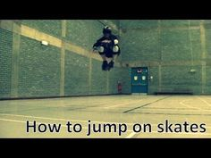 How to jump on roller skates