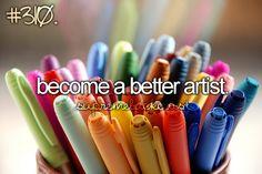 Become a better artist. An eternal work in progress. :)