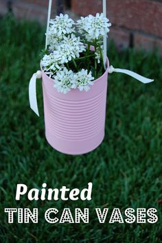 Whatever Dee-Dee wants, she's gonna get it: Painted Tin Can Vases   Recipes   Craft Tutorials   Fashion   Motherhood