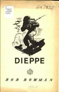 The Dieppe raid was launched on the northern coast of France in August of 1942. Over 6000 infantrymen, predominantly Canadians, took part. Half of them returned to England without having accomplished their objectives; the rest were killed or captured. Bob Bowman, an overseas correspondent with the CBC, detailed the event in this pamphlet for the Canadian public.