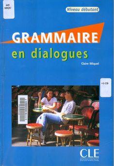 la faculté: Télécharger : Grammaire En Dialogues [ PDF avec CD Audio ]