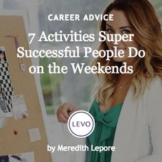 #Ask4More   Work-Life Balance + Life-Integration: 7 activities super successful people do on the weekends (Hello Lauren Conrad!)