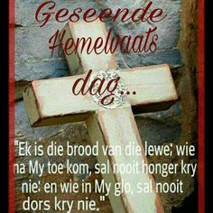 Die Maak my Minder Heer, U Meer. Birthday Wishes With Name, Ascension Day, Class Art Projects, Blessed Assurance, Goeie More, Special Quotes, Gods Grace, Afrikaans, God Is Good