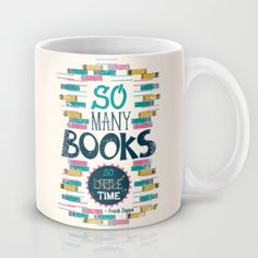 So Many Books, So Little Time Mug by Risa Rodil from Saved to Mugs. Coffee Cups, Tea Cups, Coffee Time, Coffee Room, Soup Mugs, Cute Mugs, Book Lovers Gifts, Nerd Geek, Book Nooks