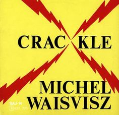 Michel Waisvisz - Crackle (Vinyl, LP) at Discogs