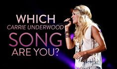 """Which Carrie Underwood Song Are You? You're a """"Good Girl,"""" just like Carrie! You've got a heart of gold and love life!"""