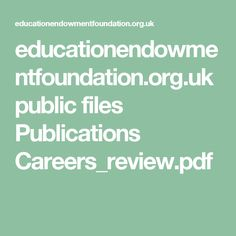 educationendowmentfoundation.org.uk public files Publications Careers_review.pdf