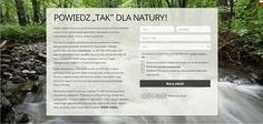Powiedz TAK dla Natury!  Natura jest naszym wspólnym europejskim dziedzictwem, na którym korzysta nie tylko przyroda, ale też obywatele państw UE, w tym Polski – przypominają organizacje ekologiczne, zachęcając do udziału w konsultacjach społecznych ogłoszonych przez Komisję Europejską.