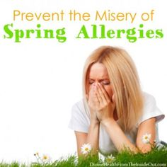 Prevent the Misery of Spring Allergies ---- Reducing Inflammation & Building A Strong Immune System...