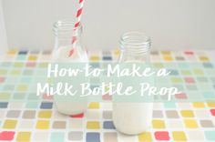 How to Make a Milk Bottle Food Photography Prop