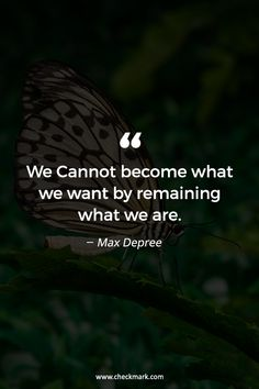 We Cannot become what we want by remaining what we are - Max Depree Quotable Quotes, Wisdom Quotes, True Quotes, Great Quotes, Quotes To Live By, Motivational Quotes, Inspirational Quotes, Trauma, Badass Quotes