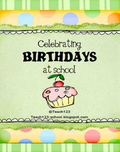 birthdays at school*Choose a game or activity for your classmates. A few  choices include: Heads Up 7-Up, chalkboard races, or free  choice centers.  *Share your favorite book  *Share your favorite toy, game, or stuffed animal