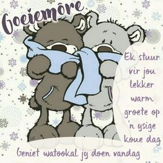 Good Morning Messages, Good Morning Good Night, Good Morning Wishes, Day Wishes, Lekker Dag, Hello Tuesday, Evening Greetings, Goeie More, Afrikaans Quotes