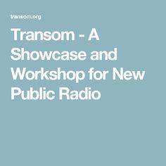 Transom - A Showcase and Workshop for New Public Radio