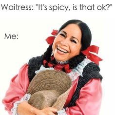 When you're mexican