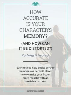 Memories are imperfect things. Easily distorted, manipulated and lost, they make us—and our characters—prone to unreliable reporting of events. | Writerology.net