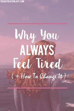Do you constantly feel tired, fatigued, and/or sluggish? Here is a list of 7 reasons why you might feel like you're always lacking energy, and what you can do to change it!