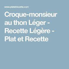 Croque-monsieur au thon Léger - Recette Légère - Plat et Recette