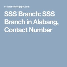 SSS Branch: SSS Branch in Alabang, Contact Number