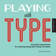 Playing With Type: 50 Graphic Experiments for Exploring Typographic Design Principles by Lara McCormick. This engaging guide begins with an introduction to the philosophy of learning through the process of play. Online Web Design, Web Design Company, Books To Buy, New Books, Typographic Design, Typography, Nc State University, Graphic Design Books, Buch Design