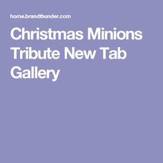 Christmas Minions Tribute New Tab Gallery