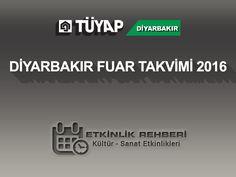 Diyarbakır Fuar Takvimi 2016  Diyarbakır Fuarları (TÜYAP) Diyarbakır Fuar Takvimi 2016 Diyarbakır Fuar Takvimi 2016 ile önümüzdeki yıl içerisinde gerçekleştirilecek hem bölge hem de şehir için çok önemli fuar orga