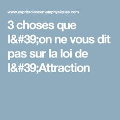 3 choses que l'on ne vous dit pas sur la loi de l'Attraction