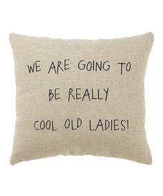 Look what I found on #zulily! White 'Cool Old Ladies' Pillow by Collins #zulilyfinds