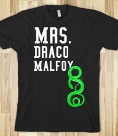 Mrs. Draco Malfoy!! I need this shirt!!!!!