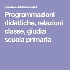 Programmazioni didattiche, relazioni classe, giudizi scuola primaria