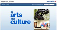 Did you know if you have BANK OF AMERICA, you can get in to more than 150 museums for free?  museums.bankofamerica.com