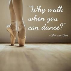 Why walk when you can dance!
