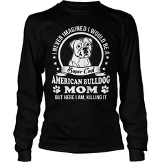 Super cool American #Bulldog mom, Order HERE ==> https://www.sunfrog.com/Pets/125618117-733498406.html?89700, Please tag & share with your friends who would love it, #renegadelife #superbowl #christmasgifts