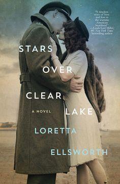 Historical Fiction 2017. Stars Over Clear Lake by Loretta Ellsworth.