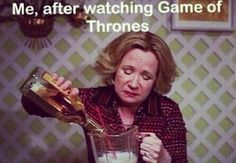 Especially after the Red Wedding... Oh then there is also the last episode of season 5