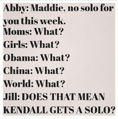I dont keep up with dance moms but i have seen enough to know that this is 100% true