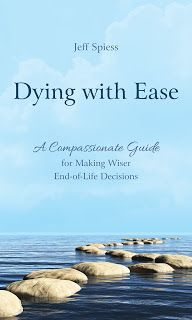 Grief Healing: Voices of Experience: Dying With Ease End Of Life, Circle Of Life, Wise Decisions, Federal Budget, Medical Careers, When I Die, Life Care, Screenwriting, Book Recommendations